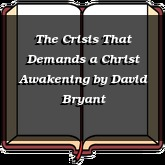 The Crisis That Demands a Christ Awakening