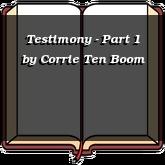 Testimony - Part 1