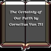 The Certainty of Our Faith