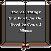 The 'All Things' that Work for Our Good