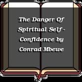 The Danger Of Spiritual Self - Confidence