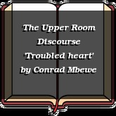 The Upper Room Discourse 'Troubled heart'