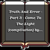 Truth And Error - Part 3 - Come To The Light (compilation)