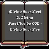 (Living Sacrifice) 2. Living Sacrifice