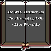 He Will Deliver Us (No drums)