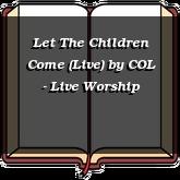 Let The Children Come (Live)