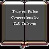 True vs. False Conversions