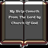 My Help Cometh From The Lord