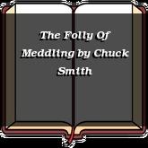 The Folly Of Meddling