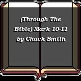 (Through The Bible) Mark 10-11