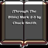 (Through The Bible) Mark 2-3