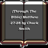 (Through The Bible) Matthew 27-28