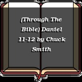(Through The Bible) Daniel 11-12
