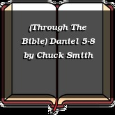 (Through The Bible) Daniel 5-8