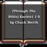 (Through The Bible) Ezekiel 1-5