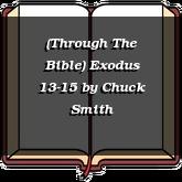 (Through The Bible) Exodus 13-15