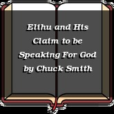 Elihu and His Claim to be Speaking For God