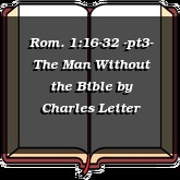Rom. 1:16-32 -pt3- The Man Without the Bible