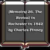 (Memoirs) 26. The Revival in Rochester in 1842