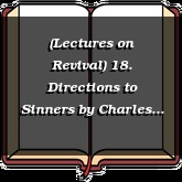 (Lectures on Revival) 18. Directions to Sinners