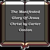 The Manifested Glory Of Jesus Christ