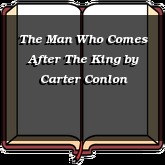 The Man Who Comes After The King