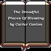The Dreadful Places Of Blessing