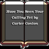 Have You Seen Your Calling Yet