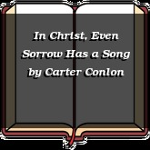 In Christ, Even Sorrow Has a Song