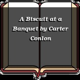 A Biscuit at a Banquet