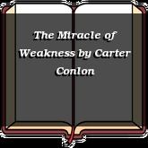 The Miracle of Weakness