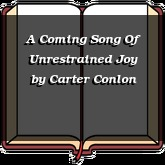 A Coming Song Of Unrestrained Joy