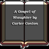 A Gospel of Slaughter