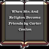When Sin And Religion Become Friends