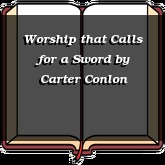 Worship that Calls for a Sword