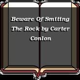 Beware Of Smiting The Rock