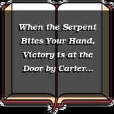 When the Serpent Bites Your Hand, Victory is at the Door