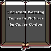 The Final Warning Comes in Pictures