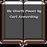 He Giveth Power