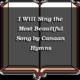 I Will Sing the Most Beautiful Song