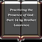 Practicing the Presence of God - Part 14