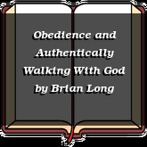 Obedience and Authentically Walking With God