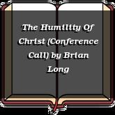The Humility Of Christ (Conference Call)