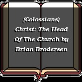(Colossians) Christ: The Head Of The Church