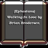 (Ephesians) Walking In Love