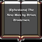 (Ephesians) The New Man
