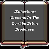 (Ephesians) Growing In The Lord