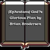 (Ephesians) God's Glorious Plan