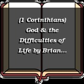 (1 Corinthians) God & the Difficulties of Life