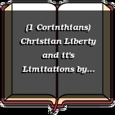 (1 Corinthians) Christian Liberty and it's Limitations